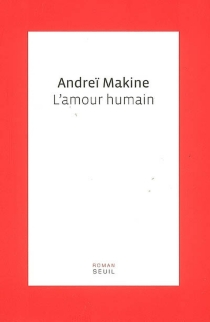 L'amour humain - Andreï Makine