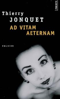 Ad vitam aeternam - ThierryJonquet