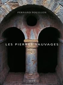 Les pierres sauvages - FernandPouillon