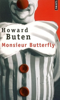 Monsieur Butterfly - Howard Buten