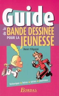 Guide de la bande dessinée pour la jeunesse - HenriFilippini