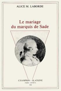 Le mariage du marquis de Sade - Alice MadeleineLaborde