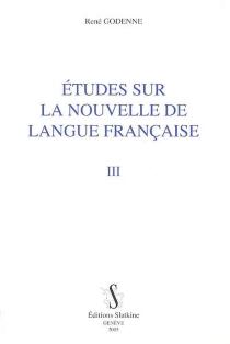 Etudes sur la nouvelle de langue française - RenéGodenne