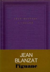 L'Iguane - JeanBlanzat
