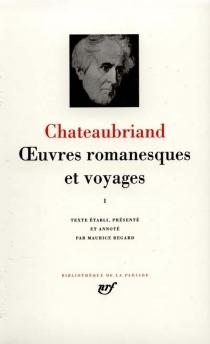 Oeuvres romanesques et voyages - François René deChateaubriand