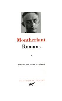 Romans | Volume 1, Romans et oeuvres de fiction non théâtrales - Henry deMontherlant