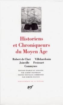Historiens et chroniqueurs du Moyen-Age : Villehardouin, Joinville -