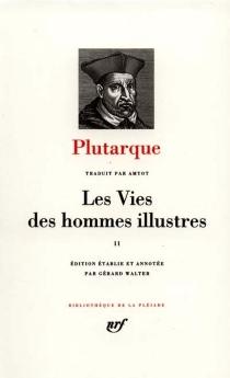 Les vies des hommes illustres - Plutarque