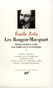 Les Rougon-Macquart : histoire naturelle et sociale d'une famille sous le Second Empire | Volume 5 - ÉmileZola