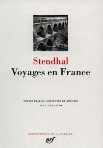 Voyages en France - Stendhal