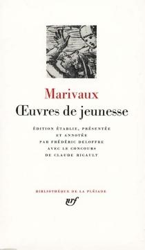 Oeuvres de jeunesse - Pierre deMarivaux