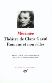 Théâtre de Clara Gazul| Romans et nouvelles - ProsperMérimée