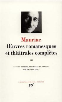 Oeuvres romanesques et théâtrales complètes - FrançoisMauriac