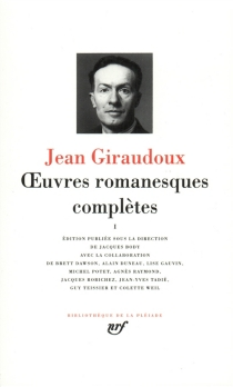 Oeuvres romanesques complètes - Jean Giraudoux