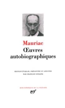 Oeuvres autobiographiques - FrançoisMauriac