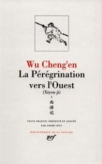 La Pérégrination vers l'Ouest : Xiyou ji - Cheng'enWu