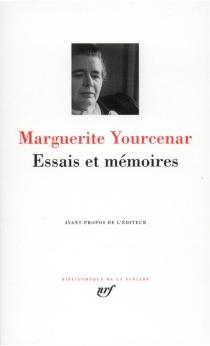 Essais et mémoires - MargueriteYourcenar