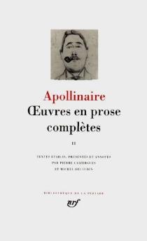 Oeuvres en prose complètes - GuillaumeApollinaire