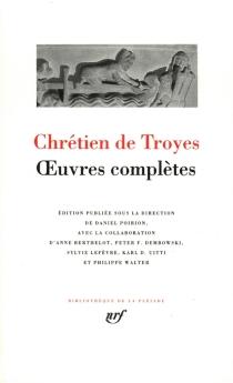Oeuvres complètes - Chrétien de Troyes