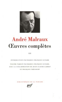 Oeuvres complètes - AndréMalraux