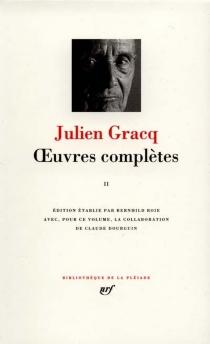 Oeuvres complètes | Volume 2 - JulienGracq