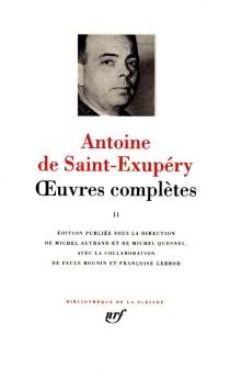 Oeuvres complètes - Antoine deSaint-Exupéry