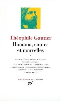 Romans, contes et nouvelles | Volume 1 - ThéophileGautier