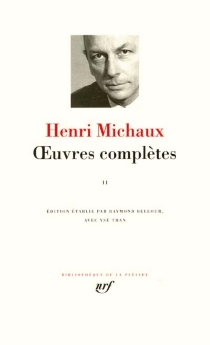 Oeuvres complètes | Volume 2 - HenriMichaux