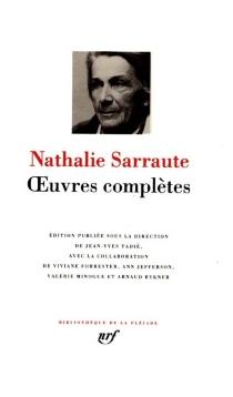 Oeuvres complètes - NathalieSarraute