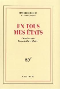 En tous mes états : entretiens avec François Duret-Robert - FrançoisDuret-Robert