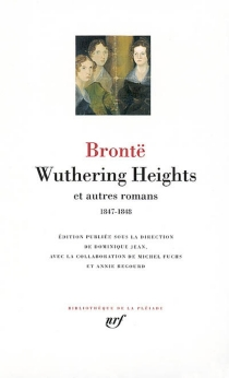 Wuthering Heights : et autres romans (1847-1848) -