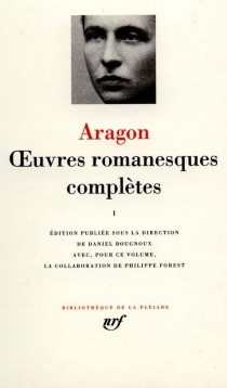 Oeuvres romanesques complètes | Volume 1 - LouisAragon