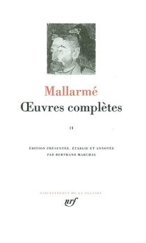 Oeuvres complètes | Volume 2 - StéphaneMallarmé