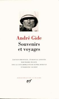 Souvenirs et voyages - AndréGide