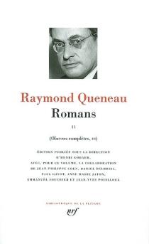 Oeuvres complètes | Volume 3, Romans. 2 - RaymondQueneau