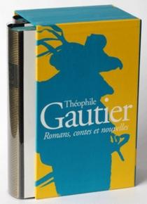 Romans, contes et nouvelles - ThéophileGautier