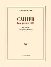 Cahier, Ivry, janvier 1948 : fac-similé - AntoninArtaud