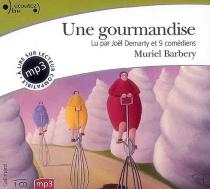 Une gourmandise - MurielBarbery
