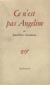 Ce n'est pas Angéline - Jean-PierreGiraudoux
