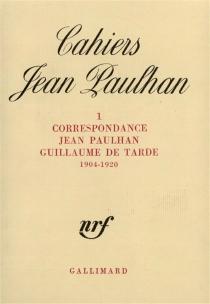 Correspondance, 1904-1920 - JeanPaulhan