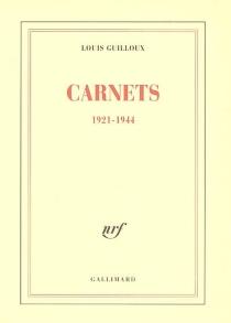 Carnets : 1921-1944 - LouisGuilloux