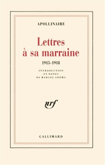 Lettres à sa marraine : 1915-1918 - GuillaumeApollinaire
