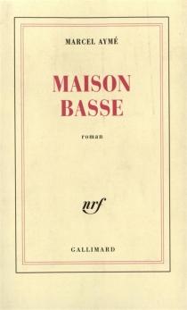 Maison basse - MarcelAymé