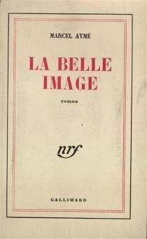 La belle image - MarcelAymé