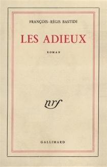 Les Adieux - François-RégisBastide