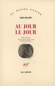 Au jour le jour - SaulBellow