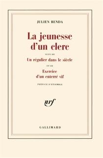 La Jeunesse d'un clerc| Un Régulier dans le siècle| Exercice d'un enterré vif - JulienBenda