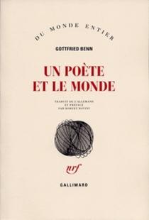 Un poète et le monde - GottfriedBenn