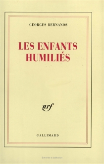 Les enfants humiliés : journal 1939-1940 - GeorgesBernanos