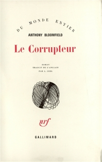 Le corrupteur - Anthony Bloomfield